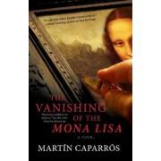 The Vanishing of the Mona Lisa by Martin Caparros