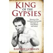 King of the Gypsies by Bartley Gorman