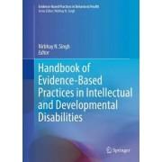 Handbook of Evidence-Based Practices in Intellectual and Developmental Disabilities by Nirbhay N. Singh