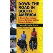 Down the Road in South American by Tim Travis