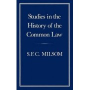 Studies in the History of the Common Law by S. F. C. Milsom