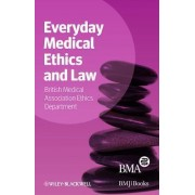 Everyday Medical Ethics and Law by Bma Medical Ethics Department