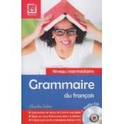 Grammaire du francais + Audio cd - Claudia Dobre Niveau intermediaire