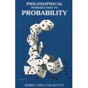 A Philosophical Introduction to Probability by M.C. Galavotti