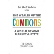 The Wealth of the Commons by MR David Bollier