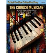 The Church Musician, Level Two by David Carr Glover