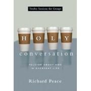 Holy Conversation by Emeritus Professor of Russian Richard Peace