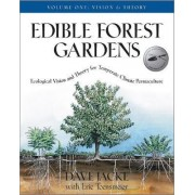 Edible Forest Gardens: Vision and Theory v. 1 by David Jacke