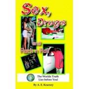 Sex, Drugs and Rock N Roll by A E Kearney