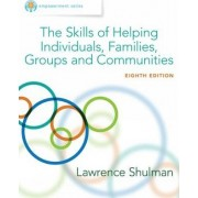 Empowerment Series: The Skills of Helping Individuals, Families, Groups, and Communities by Lawrence Shulman