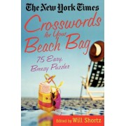 The New York Times Crosswords for Your Beach Bag by The New York Times
