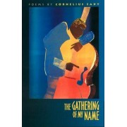 The Gathering of My Name by Cornelius Eady