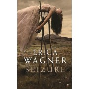 Seizure by Erica Wagner