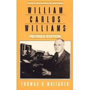 William Carlos Williams by Thomas R. Whitaker