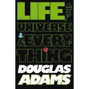 The Hitchhiker's Guide to the Galaxy: Life, the Universe and Everything by Douglas Adams