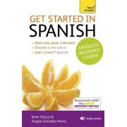 Get Started in Spanish Absolute Beginner Course by Mark Stacey