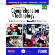 Connecting Comprehension & Technology by Stephanie Harvey