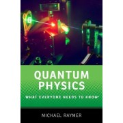 Quantum Physics: What Everyone Needs to Know(r)