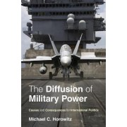 The Diffusion of Military Power by Michael C. Horowitz