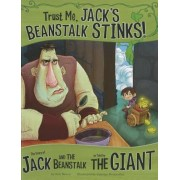 Trust Me, Jack's Beanstalk Stinks!:: The Story of Jack and the Beanstalk as Told by the Giant, Paperback