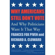 Why Americans Still Don't Vote by Frances Fox Piven