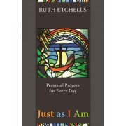 Just as I am by Ruth Etchells
