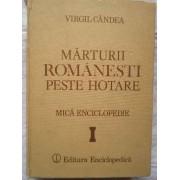 Marturii Romanesti Peste Hotare Mica Enciclopedie Vol.1 - Virgil Candea