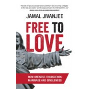 Free to Love: How Oneness Transcends Marriage and Singleness