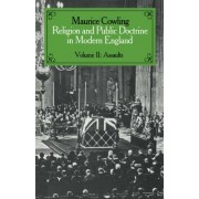 Religion and Public Doctrine in Modern England: Assaults v.2 by Maurice Cowling