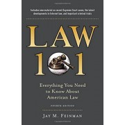 Jay Feinman Law 101: Everything You Need to Know about the American Legal System, Fourth Edition