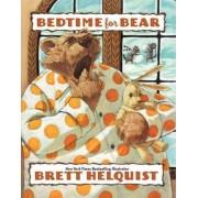 Bedtime for Bear by Brett Helquist