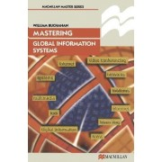 Mastering Global Information Systems by William J. Buchanan