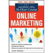 The McGraw-Hill 36-Hour Course: Online Marketing by Lorrie Thomas