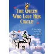 The Queen Who Lost Her Castle by Johanna Carroll