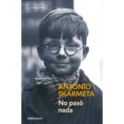 No pasó nada by Antonio Skármeta
