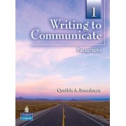 Writing to Communicate 1: Paragraphs: Level 1 by Cynthia A. Boardman