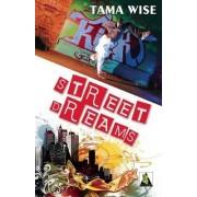 Street Dreams by Tama Wise
