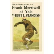 Frank Merriwell at Yale by Burt L Standish