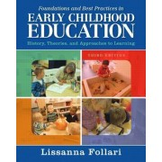 Foundations and Best Practices in Early Childhood Education by Lissanna Follari