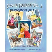 Storie Italiane Volume 2 - Italian Stories Volume 2 by Anastacia Hawkins