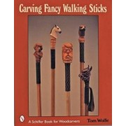 Carving Fancy Walking Sticks by Tom Wolfe