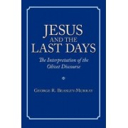 Jesus and the Last Days by R. George Beasley-Murray