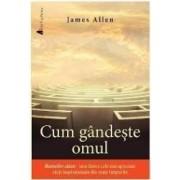 Cum gandeste omul - James Allen
