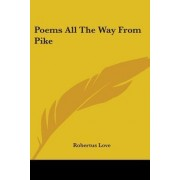 Poems All the Way from Pike by Robertus Love