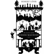 The Secrets of the Chess Machine by Robert L