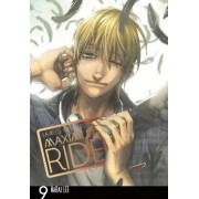 Maximum Ride: Manga: Volume 9 by James Patterson