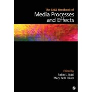 The Sage Handbook of Media Processes and Effects by Mary Beth Oliver