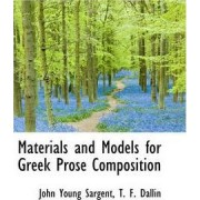 Materials and Models for Greek Prose Composition by John Young Sargent