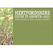 Hertfordshire Guide to Growth - 2021 by Duany Plater-Zyberk & Company