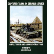 Captured Tanks in German Service by Werner M